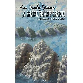 A Short Sharp Shock by Robinson & Kim Stanley
