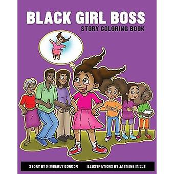 Black Girl Boss Story Coloring Book by Gordon & Kimberly