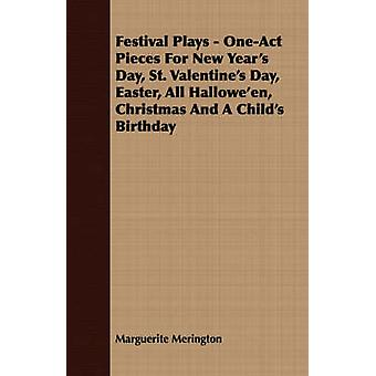 Festival Plays  OneAct Pieces for New Years Day St. Valentines Day Easter All Halloween Christmas and a Childs Birthday by Merington & Marguerite