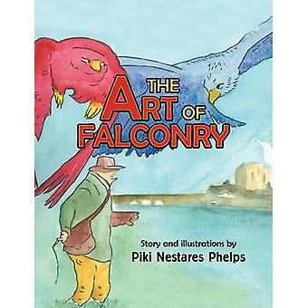 The Art of Falconry by Phelps & Piki Nestares