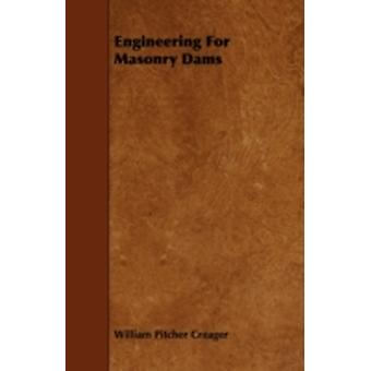 Engineering for Masonry Dams by Creager & William Pitcher