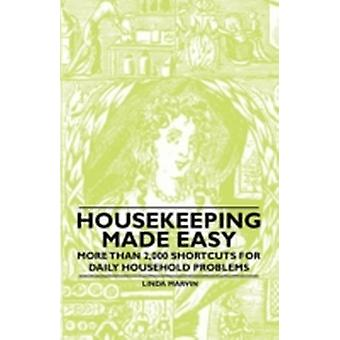 Housekeeping Made Easy  More Than 2000 Shortcuts for Daily Household Problems by Marvin & Linda