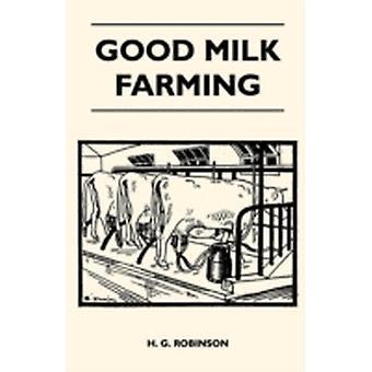 Good Milk Farming by Robinson & H. G.