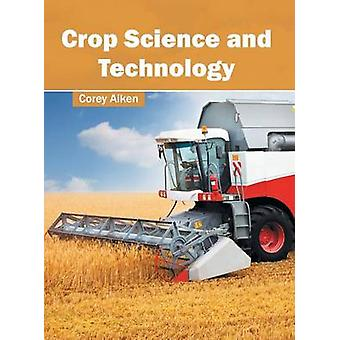 Crop Science and Technology by Aiken & Corey