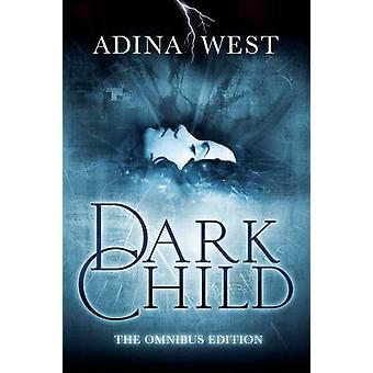 Dark Child Omnibus Edition by West & Adina