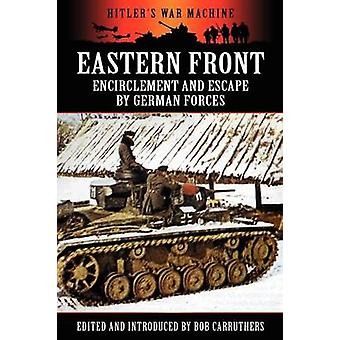 Eastern Front Encirclement and Escape by German Forces by Carruthers & Bob