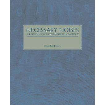 Necessary Noises An Introduction to English Phonology von Buckledee & Steve
