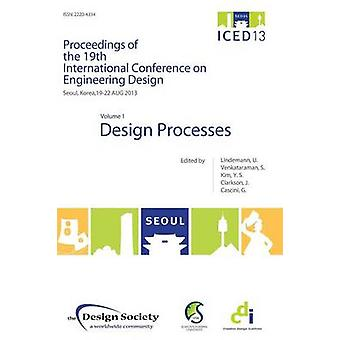 Proceedings of ICED13 Volume 1 Design Processes by Lindemann & Udo