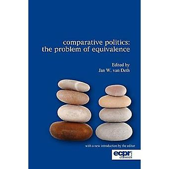 Comparative Politics The Problem of Equivalence by van Deth & Jan W.