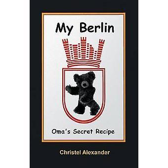 My Berlin Omas Secret Recipe by Alexander & Christel