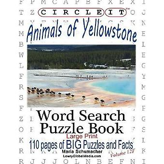 Circle It Animals of Yellowstone Large Print Word Search Puzzle Book by Lowry Global Media LLC