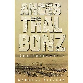 Ancestral Bonz The Prescotts by Silvera & Carroll
