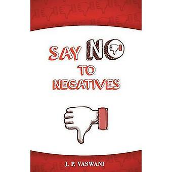 Say No to Negatives by Vaswani & J.P.