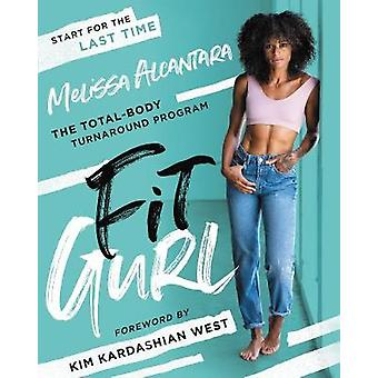 Fit Gurl - The Total-Body Turnaround Program by Melissa Alcantara - 97