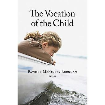 The Vocation of the Child by Patrick McKinley Brennan - 9780802862402