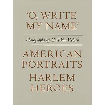 O Write My Name' - American Portraits - Harlem Heroes by Carl Van Vech