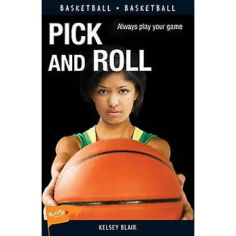 Pick and Roll by Kelsey Blair - 9781459406018 Book