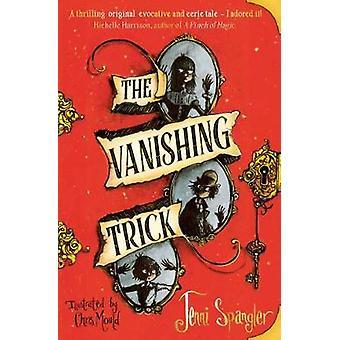 The Vanishing Trick by Jenni Spangler - 9781471190377 Book