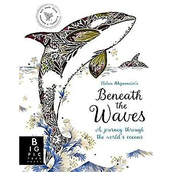 Beneath the Waves by Helen Ahpornsiri - 9781787413801 Book