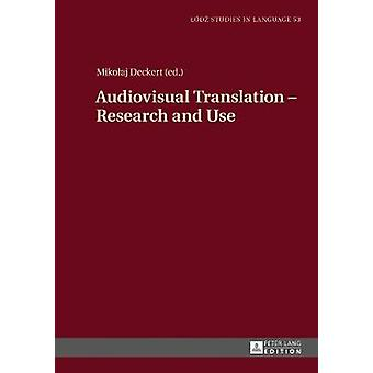 Audiovisual Translation - Research and Use by Mikolaj Deckert - 97836