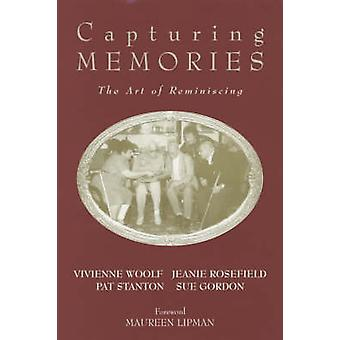 Capturing Memories - The Art of Reminiscing by Vivienne Woolf - etc. -