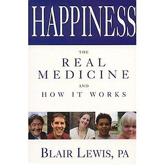 Happiness - The Real Medicine and How it Works by Blair Lewis - 978089