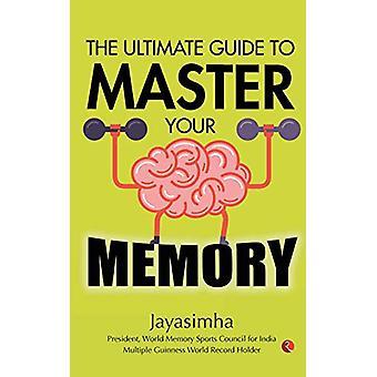 ULTIMATE GUIDE TO MASTER YOUR MEMORY by Jayasimha Jayasimha - 9789353