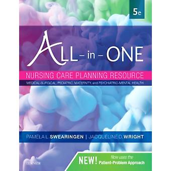 AllinOne Nursing Care Planning Resource  MedicalSurgical Pediatric Maternity and PsychiatricMental Health by Pamela L Swearingen & Jacqueline Wright