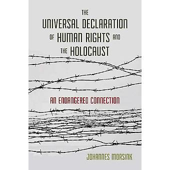 The Universal Declaration of Human Rights and the Holocaust - An Endan