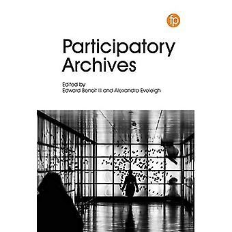 Participatory Archives by Edward Benoit III - 9781783303564 Book