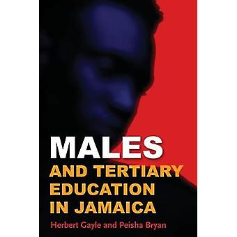 Males and Tertiary Education in Jamaica by Herbert Gayle - 9789766407