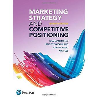 Marketing Strategy and Competitive Positioning - 7th Edition by Graha