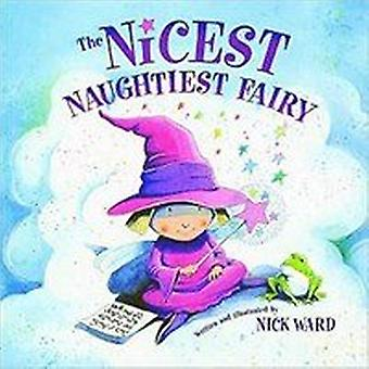 The Nicest Naughty Fairy by Nick Ward - 9781909958340 Book