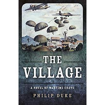 Village - The - A Novel of Wartime Crete by Philip Duke - 978178535910