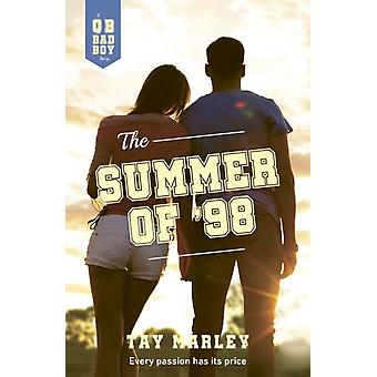 The Summer of 98 by Tay Marley