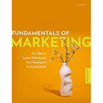 Fundamentals of Marketing 2e by Baines & Paul Professor of Political Marketing and Associate Dean Business & Civic Engagement & Professor of Political Marketing and Associate Dean Business & Civic Engagement & University of Leices