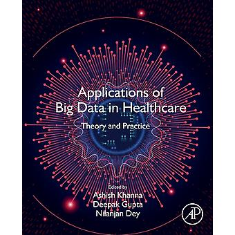 Toepassingen van Big Data in de gezondheidszorg door Edited by Ashish Khanna & Edited by Deepak Gupta & Edited by Nilanjan Dey