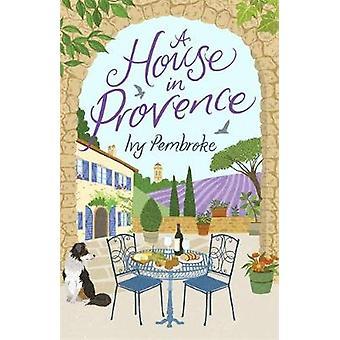 Ett hus i Provence av Ivy Pembroke - 9780751573664 Bok
