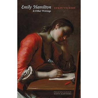 Emily Hamilton ja muut kirjoitukset kirjoittanut Sukey Vickery - 9780803217850 Bo