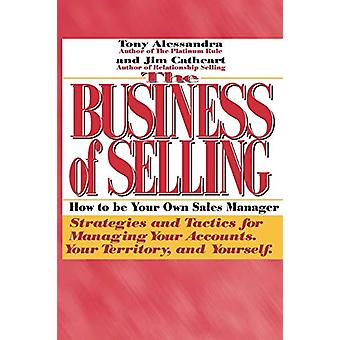 The Business of Selling - How to be Your Own Sales Manager by Tony Ale