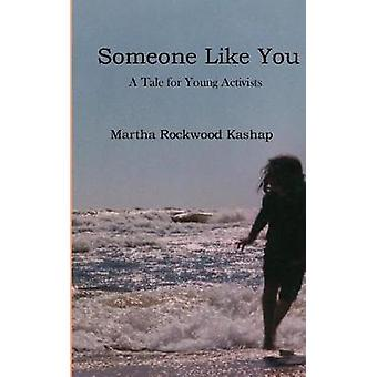 Someone Like You by Martha Rockwood Kashap - 9781389923098 Book