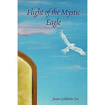 Flight of the Mystic Eagle by Jason Lee - 9781430323273 Book