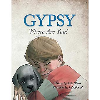 Gypsy - Where Are You? by Jody Eklund - 9781462412358 Book
