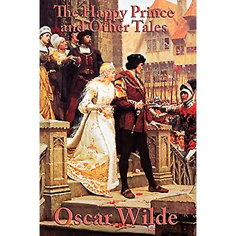 The Happy Prince and Other Tales by Oscar Wilde - 9781617203251 Book