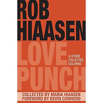 Love Punch & Other Collected Columns by Rob Hiaasen - 97816272022