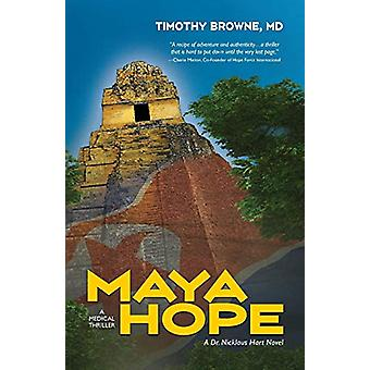 Maya Hope - A Medical Thriller by Timothy Browne - 9781947545007 Book