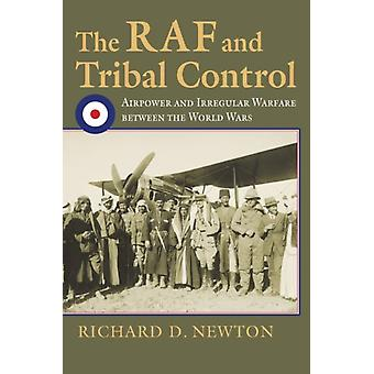 The RAF and Tribal Control by Richard D. Newton