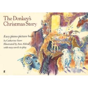 The Donkeys Christmas Story by Arranged by music Catherine Storr