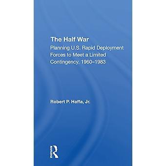 The Half War door Robert P Haffa Jr