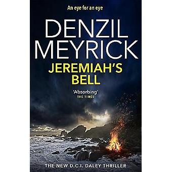 Jeremiah's Bell A DCI Daley Thriller Book 8  An eye for an eye